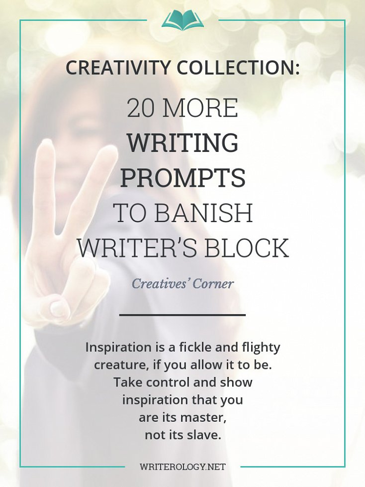 Inspiration is a fickle and flighty creature, if you allow it to be. Take control and show inspiration that you are its master, not its slave, using these 20 writing prompts. | Writerology.net