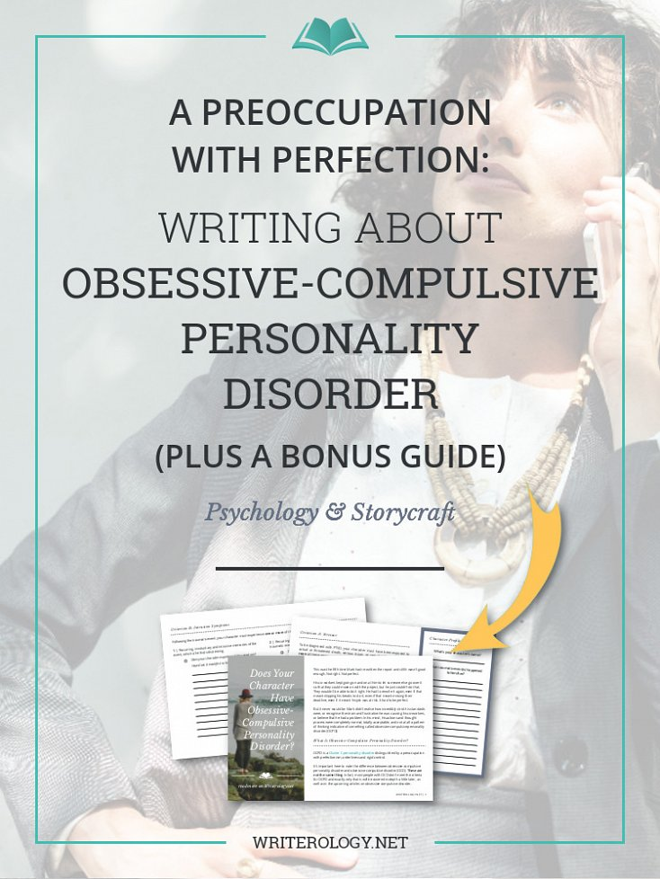 Do you know what obsessive-compulsive personality disorder is and what it isn't? Learn how to write about OCPD in a realistic and resonant manner right here. | Writerology.net