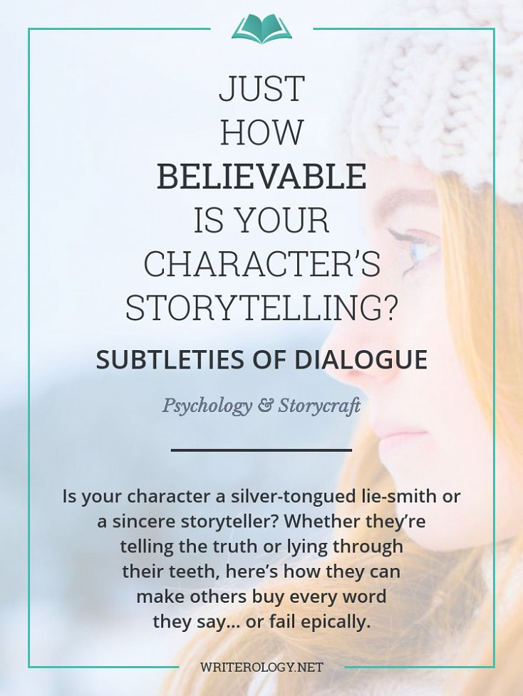 Is your character a silver-tongued lie-smith or a sincere storyteller? Whether they're telling the truth or lying through their teeth, here's how they can make others buy every word they say... or fail epically. | Writerology.net