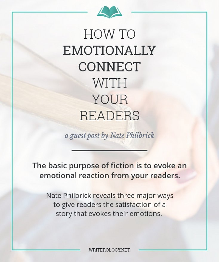 The basic purpose of fiction is to evoke an emotional reaction from your readers. Nate Philbrick reveals three major ways to give readers the satisfaction of a story that evokes their emotions. | Writerology.net