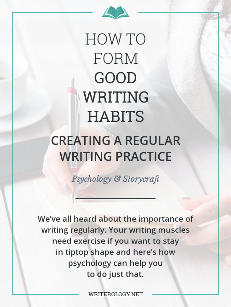 Writing regularly is easier said than done. How can you use psychology to help you form those all-important writing habits? Let's explore. | Writerology.net