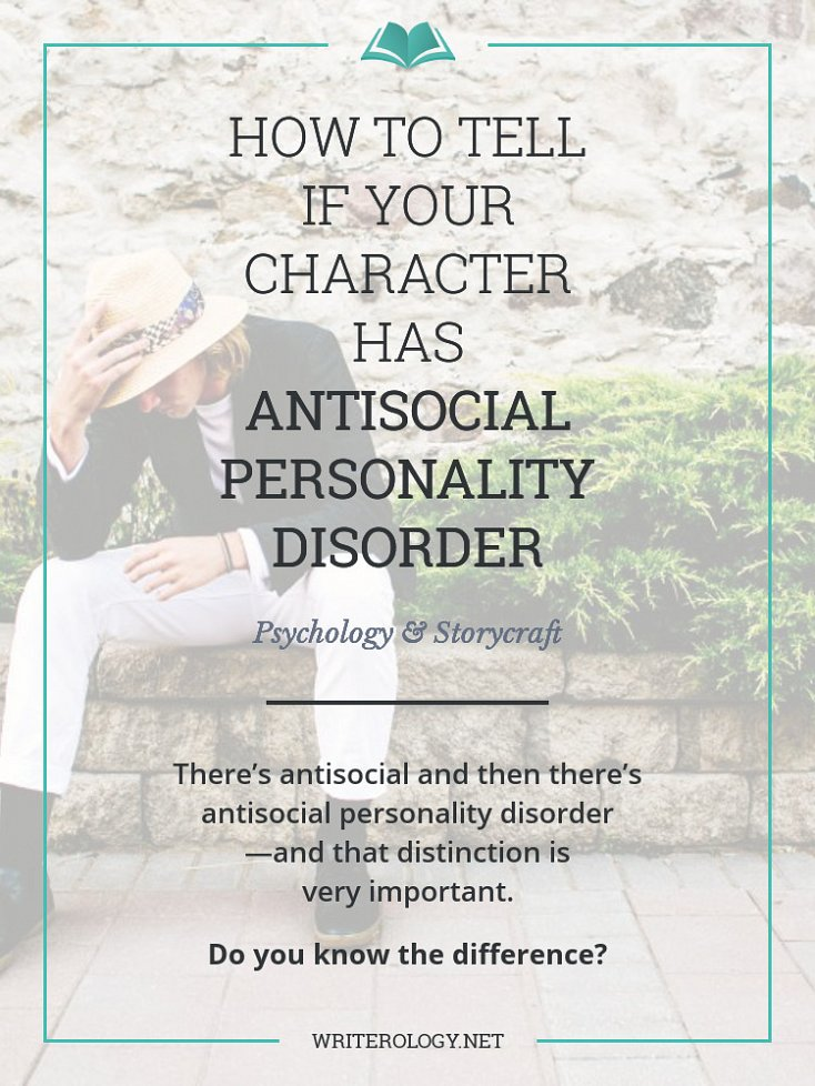 There's antisocial and then there's antisocial personality disorder—and the distinction is very important. Do you know the difference? Find out here. | Writerology.net