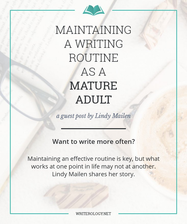 Want to write more often? Maintaining an effective routine is key, but what works at one point in life may not at another. My guest today, Lindy Mailen, is here to share her story. | Writerology.net