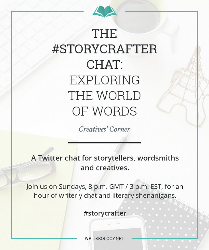 Join us every Sunday, 8 p.m. GMT, for an hour of writerly chat and wordy shenanigans. Just search #storycrafter. | Writerology.net