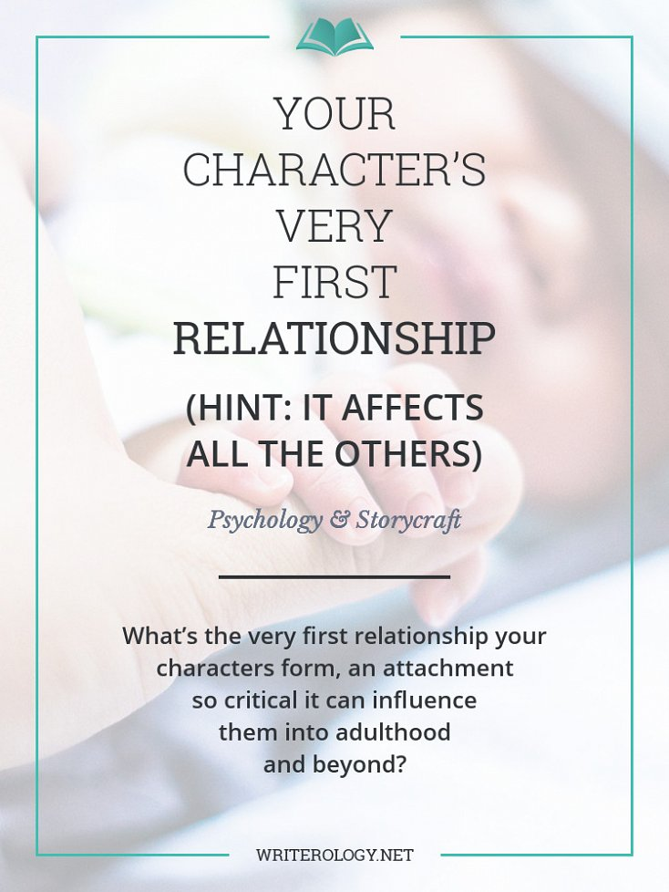 What's the very first relationship your characters form, an attachment so critical it can influence them long into adulthood? | Writerology.net
